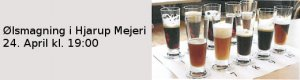 Ølsmagning i HJarup Mejeri 24. April kl. 19:00